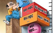 """Phân tầng và xếp hạng ĐH:Sẽ khởi động """"thị trường thứ hạng""""?"""