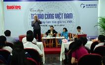 Cải tạo nguồn nhân lực, từng bước đưa Việt Nam lên bản đồ công nghệ thế giới