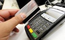 """Quẹt thẻ thanh toán lo bị """"cuỗm"""" tiền"""