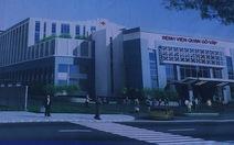 Xây mới Bệnh viện quậnGò Vấp quy mô 300 giường