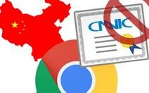 """Google loại """"chứng chỉ tin cậy"""" với Internet Trung Quốc"""