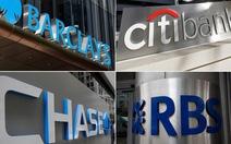 6 ngân hàng nộp phạt 5,6 tỉ USD vì gian lận tỉ giá