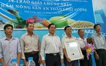 Trao chứng nhận nông sản an toàn, chất lượng cho xoài, bắp, ca cao