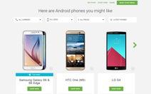Google chỉ cách chọn mua điện thoại Android hợp ý