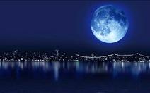 """Thế giới hồi hộp đón chờ """"trăng xanh"""""""