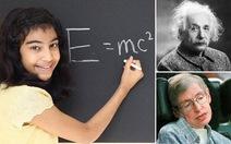 Bé gái 12 tuổithông minh hơn Einstein
