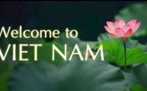 """Clip """"Chào mừng đến Việt Nam"""" của Bộ ngoại giao gây chú ý"""