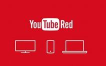Dịch vụ trả phíYouTube Red chính thức ra mắt