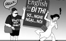 Bạn đọc tư vấn cho bạn đọc:Con tôi học nhiều mà nói tiếng Anh vẫn kém