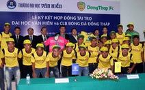 Đại học Văn Hiến tài trợ 1,2 tỷ đồng cho CLB Đồng Tháp