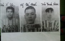 Truy nã đặc biệt 3 phạm nhân vượt ngục qua hầm đào sẵn