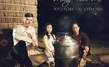 Tết đến nghe Kyo York, Ju Uyên Nhi hát Mừng tuổi mẹ