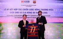 Đến châu Á, Barcelona sẽ chọn Việt Nam