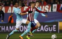 Atletico và Man City vào tứ kết Champions League