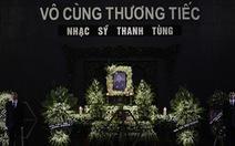 Tiễn biệt Thanh Tùng: khu vườn yêu sống động cho đời