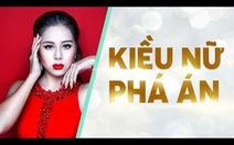 Xem clip hài Nam Thư làm Kiều nữ phá án
