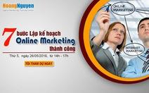"""Hội thảo """"7 bước lập kế hoạch Online Marketing thành công"""""""