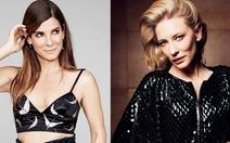 Cate Blanchett, Sandra Bullock tham gia phiên bản nữ của Ocean's Eleven