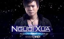 Nghe ca sĩ Khang Việt hát 2 ca khúc mới
