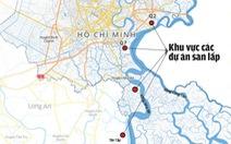 San lấp 1.000ha vùng trũng: Nước sông Sài Gòn dâng 1cm