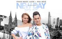 Xem MV Ngày mới của Phan Ngọc Luân và Mai Ngô