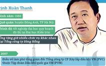 Trịnh Xuân Thanh và 10 năm thăng tiến