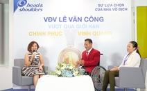 Lê Văn Công: Nhà vô địch luôn vượt qua nghịch cảnh