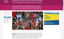 Báo Anh chê bai V-League nặng nề