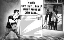 Có cần xử lý 'Lục Vân Tiên' ngăn kẻ đánh người?