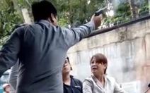 Bắt khẩn cấp giám đốc nổ súng dọa phụ nữ