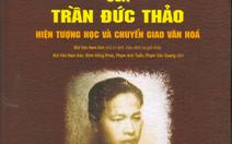 Hành trình 100 năm của triết gia Trần Đức Thảo