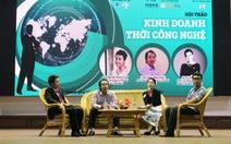 Sinh viên khởi nghiệp từ công nghệ: phải nhạy cảm, 'đừng mơ'