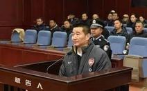 Hối lộ triệu đô, quan tham Trung Quốc lãnh 10 năm tù