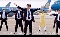 Ấn tượng clip nhạc 'Bay lên Việt Nam' của Vietnam Airlines