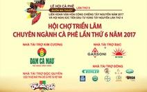 """Lễ hội cà phê Buôn Ma Thuột - """"Hội tụ tinh hoa - Phát huy bản sắc - Liên kết phát triển"""""""
