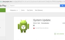 Giả ứng dụng System Update để ăn cắp thông tin trên điện thoại