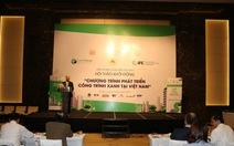 Phát triển công trình xanh Việt Nam: Đối mặt nhiều thách thức