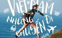 Vicky Nhung với 7 vai trò trong MV Việt Nam những chuyến đi
