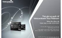 Vietcombank sắp ra mắt thẻ ghi nợ quốc tế Vietcombank Visa Platinum