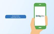 Doanh nghiệp ứng dụng thành công Văn phòng điện tử Online Office