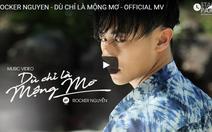Rocker Nguyễn tung MV Dù chỉ là mộng mơ trước khi phim Glee ra mắt