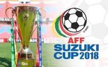 Điểm tin tối 28-4: ngày 2-5 bốc thăm chia bảng AFF Cup 2018
