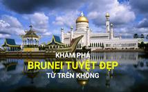 Khám phá đất nước Brunei tuyệt đẹp từ trên không