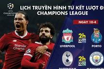 Lịch truyền hình tứ kết lượt đi Champions League ngày 10-4: Tottenham đại chiến M.C