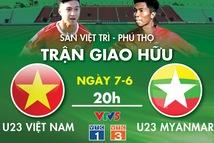 Lịch trực tiếp trận U23 Việt Nam - Myanmar