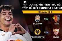 Lịch trực tiếp vòng tứ kết Europa League: Tâm điểm Wolverhampton - Sevilla