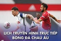 Lịch trực tiếp bóng đá châu Âu 11-4: Hấp dẫn đại chiến Tottenham - Man Utd