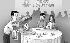 Hà Nội ăn cưới đúng giờ, sao Sài Gòn còn giờ 'dây thun'?