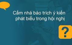 Chủ tịch Cà Mau chỉ đạo thu hồi quyết định 'làm khó' báo chí