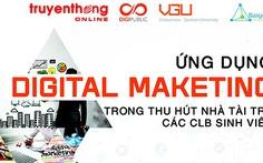 Ứng dụng Digital Marketing trong thu hút nhà tài trợ CLB sinh viên
